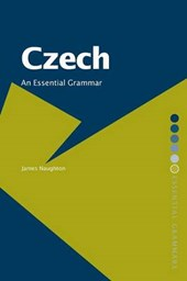 Czech: An Essential Grammar | James D. Naughton |