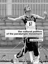 Cultural Politics of the Paralympic Movement | David Howe |