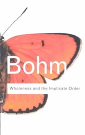 Wholeness and the Implicate Order | David Bohm |