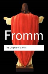 Dogma of Christ | Erich Fromm |