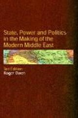 State, Power and Policymaking in the Making of the Modern Middle East | Roger Owen |