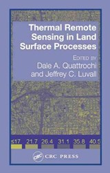 Thermal Remote Sensing in Land Surface processing | Dale A. Quattrochi; Jeffrey C. Luvall |