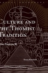 Culture and the Thomist Tradition | Tracey Rowland |