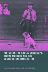 Picturing the Social Landscape | Caroline Knowles; Paul Sweetman |