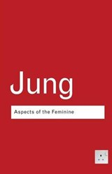 Aspects of the Feminine | C G Jung |
