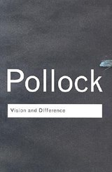 Vision and Difference | Griselda Pollock |