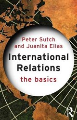 International Relations: The Basics | Peter Sutch ; Juanita Elias |