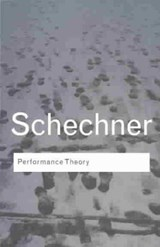 Performance Theory | Richard Schechner |