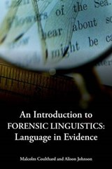 An Introduction to Forensic Linguistics: Language in Evidence | Malcolm Coulthard & Alison Johnson |