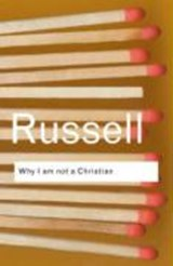 Why I am Not a Christian | Bertrand Russell |