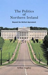 The Politics of Northern Ireland | Uk) Aughey Arthur (university Of Ulster |
