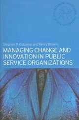 Managing Change and Innovation in Public Service Organizatio | Stephen P Osborne |