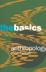 Anthropology: The Basics | Peter Metcalf |
