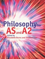Philosophy for AS and A2 | Elizabeth Burns ; Stephen Law |