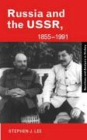 Russia and the USSR, 1855-1991 | Stephen J Lee |