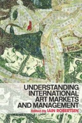 Understanding International Art Markets and Management | Iain Robertson |