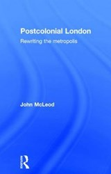 Postcolonial London | John McLeod |