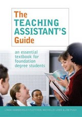 The Teaching Assistant's Guide | Linda Hammersley-Fletcher ; Michelle Lowe ; Jim Pugh |