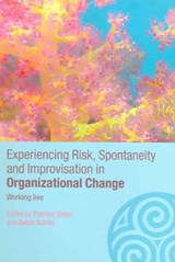 Experiencing Risk, Spontaneity and Improvisation in Organizational Life |  |