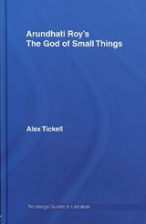 Arundhati Roy's the God of Small Things | Alex Tickell |