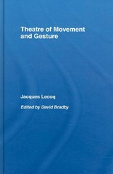 Theatre of Movement And Gesture | Jacques Lecoq |