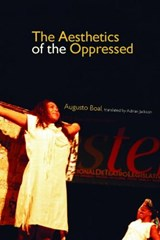 The Aesthetics of the Oppressed | Augusto Boal |