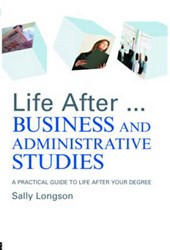 Life After...Business and Administrative Studies