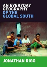 An Everyday Geography of the Global South | Uk) Rigg Jonathan (university Of Durham |