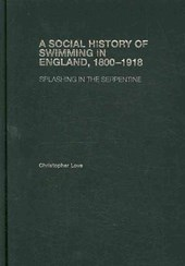 A Social History of Swimming in England, 1800-1918