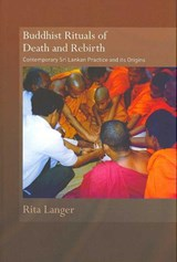 Buddhist Rituals of Death and Rebirth | Rita Langer |