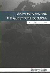 Great Powers and the Quest for Hegemony | Jeremy Black |