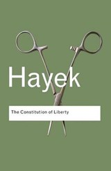 Constitution of Liberty | F A Hayek |