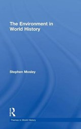 The Environment in World History | Stephen Mosley |