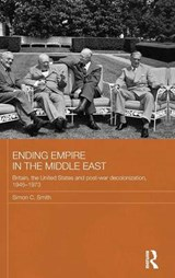 Ending Empire in the Middle East | Simon C. Smith |