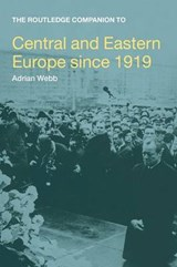 The Routledge Companion to Central and Eastern Europe Since | Adrian Webb |