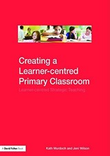 Creating a Learner-centred Primary Classroom | Kath Murdoch |