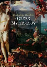 The Routledge Handbook of Greek Mythology | Robin Hard |