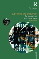Subediting and Production for Journalists | Tim Holmes |