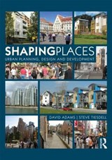 Shaping Places | David Adams ; Steve Tiesdell |