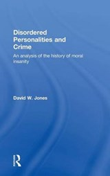 Disordered Personalities and Crime | David W. Jones |