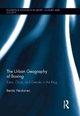 The Urban Geography of Boxing | Benita Heiskanen |