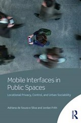 Mobile Interfaces in Public Spaces | De Souza E Silva, Adriana ; Frith, Jordan |