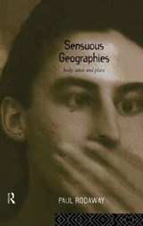 Sensuous Geographies | Paul Rodaway |