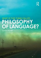 What is this thing called Philosophy of Language? | Gary Kemp |