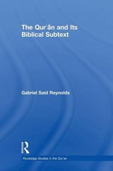 Qur'an and its Biblical Subtext | Gabriel Said Reynolds |