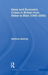 Ideas and Economic Crises in Britain from Attlee to Blair