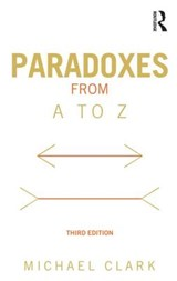 Paradoxes from A to Z | Michael Clark |