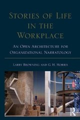Stories of Life in the Workplace | Browning, Larry; Morris, G. H. |