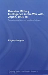 Russian Military Intelligence in the War with Japan, 1904-05 | Evgeny Sergeev |