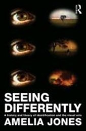 Seeing Differently | Amelia Jones |